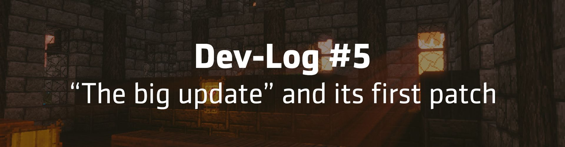 "Dev-Log #5 - ""The big update"" and its first patch"