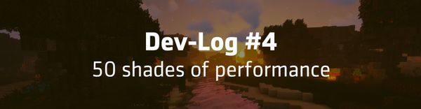 Dev-Log #4 - 50 shades of performance